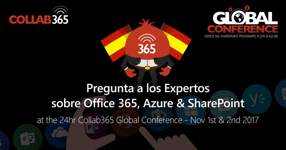 Ask The Spanish Experts is coming to Collab365 Global Conference