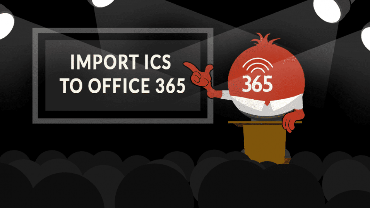 How to Import ICS to Office 365 Without Any Loss of Data