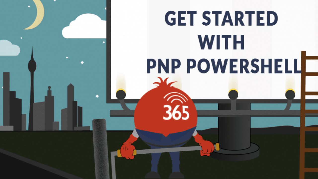 Tutorial: How to use SharePoint PnP with Powershell
