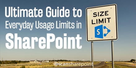 ultimate guide to everyday usage limits in sharepoint